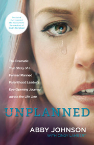 Unplanned: The Dramatic True Story of a Former Planned Parenthood Leader's Eye-Opening Journey Across the Life Line (Enlarged)