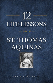 12 Life Lessons from St. Thomas Aquinas