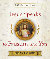 365 Reflections: Jesus Speaks to Faustina and You