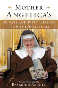 Mother Angelica Private and Pithy Lessons