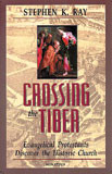 Crossing the Tiber by Steve Ray - EBOOK