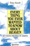 Everything You Ever Wanted To Know About Heaven by Peter Kreeft - EBOOK
