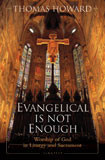 Evangelical Is Not Enough by Thomas Howard - EBOOK