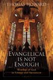 Evangelical Is Not Enough by Thomas Howard - EBOOK
