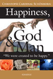 Happiness, God and Man by Christoph Cardinal Schoenborn - EBOOK