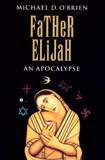 Father Elijah by Michael O'Brien - EBOOK