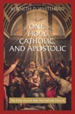 One, Holy, Catholic, and Apostolic by Kenneth Whitehead - EBOOK