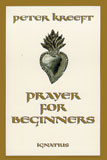 Prayer For Beginners by Peter Kreeft - EBOOK