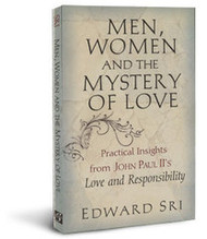 Men, Women, and the Mystery of Love by Dr. Edward Sri