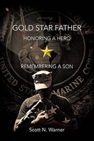 Gold Star Father: Honoring a Hero, Remembering a Son