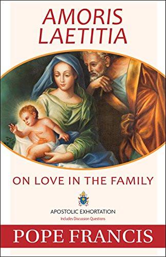 AMORIS LAETITIA On Love in the Family
