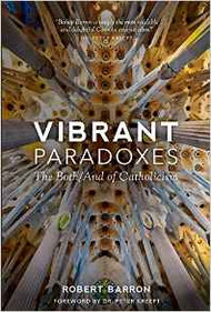 Vibrant Paradoxes by Robert Barron