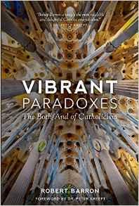 Vibrant Paradoxes by Robert Barron