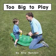 Too Big to Play - Level E/6
