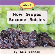 About How Grapes Become Raisins - Level F/8