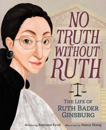 No Truth Without Ruth...The Life of Ruth Bader Ginsburg