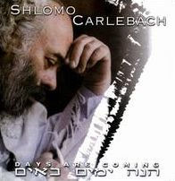 Shlomo Carlebach Days Are Coming