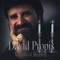 Visions of Shabbat - Cantor David Propis