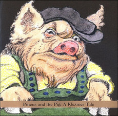Shirim Klezmer Orchestra - Pincus and the Pig: A Klezmer Tale