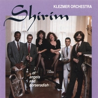Shirim Klezmer Orchestra - Of Angels And Horseradish