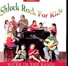 Shlock Rock For Kids - We're In The Band