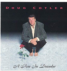 Doug Cotler - A Rose In December