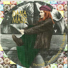 Dana Mase - Through The Concrete & The Rocks