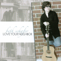 Beth Schafer - Love Your Neighbor