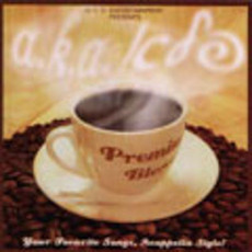 A.K.A.pella - Premium Blend - Your Favorite Songs, Acappella Style!
