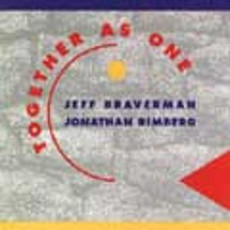 Jeff Braverman/Jonathan Rimberg - Together As One