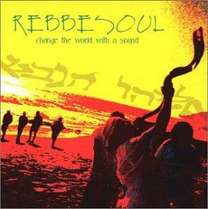 Rebbe Soul - Change The World With A Sound