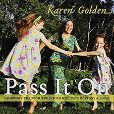 Karen Golden - Pass It On: A Journey Through The Jewish Holidays In Story & Song