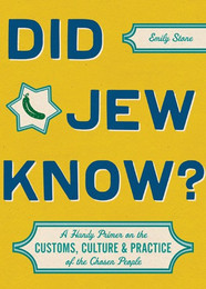 Did Jew Know?...A Handy Primer on the Customs, Culture & Practice of the Chosen People