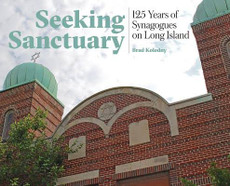 Seeking Sanctuary: 125 Years of Synagogues on Long Island