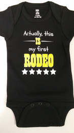 Actually, This Is My First Rodeo Onesie