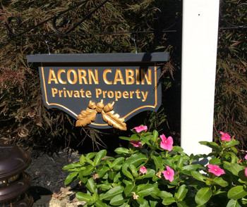 PERSONALIZE THIS SIGN - ACORN CABIN  This sign is beautiful.  It comes with (optional) top trim, gold border, text, and sculpted acorns and oak leaves.