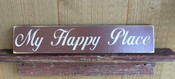My Happy Place. Distressed. Brown with antique white text.