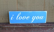 I Love You. Distressed. Blue and white. Size 4 x 12.