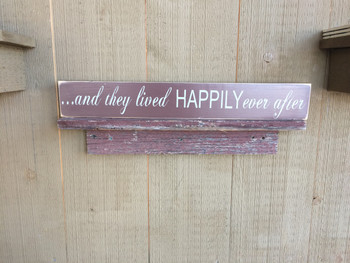 AND THEY LIVED HAPPILY EVER AFTER. DISTRESSED. INDOOR SIGN. BROWN WITH WHITE TEXT. 3.5 X 18.