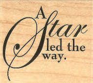 A STAR led the way Wood Mounted Rubber Stamp IMPRESSION OBSESSION C3818 New