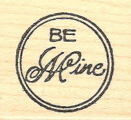 Be Mine Valentines Day Text, Wood Mounted Rubber Stamp NORTHWOODS - NEW, A8401