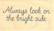 Bright Side Text, Wood Mounted Rubber Stamp IMPRESSION OBSESSION - NEW, C9590