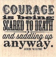 Courage Quote By John Wayne Wood Mounted Rubber Stamp IMPRESSION OBSESSION New