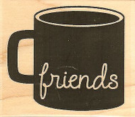 Friends Mug, Wood Mounted Rubber Stamp IMPRESSION OBSESSION - NEW, C9612