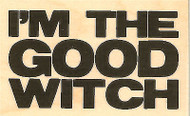 Good Witch Text, Wood Mounted Rubber Stamp IMPRESSION OBSESSION - NEW, C3951