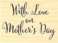 Mother's Day Text, Wood Mounted Rubber Stamp IMPRESSION OBSESSION - NEW, C9270