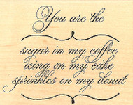 Sugar In My Coffee, Wood Mounted Rubber Stamp IMPRESSION OBSESSION - NEW, E8891
