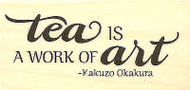 Tea Work Of Art Wood Mounted Rubber Stamp IMPRESSION OBSESSION Stamp B13224 New