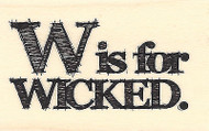 W Is For Wicked Saying Phrase Wood Mounted Rubber Stamp IMPRESSION OBSESSION New