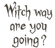 Witch Way Are You Going Text, Wood Mounted Rubber Stamp NORTHWOODS - NEW, B9179
